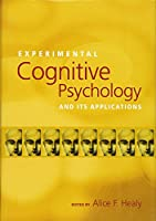 Experimental Cognitive Psychology And Its Applications (Decade of Behavior)