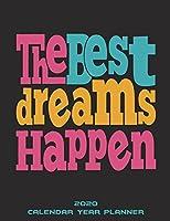 "The Best Dreams Happen: 2020 Calendar Year Planner: Yearly Calendar Book 2020, Weekly/Monthly/Yearly Calendar Journal, Large 8.5"" X 11"" 365 Daily Journal Planner, 12 Months Calendar, Schedule Planner, Agenda Planner, Calendar Schedule Organizer"