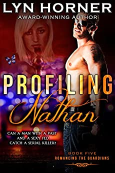 Profiling Nathan: Romancing the Guardians, Book Five by [Horner, Lyn]
