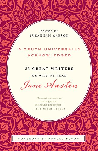 Download A Truth Universally Acknowledged: 33 Great Writers on Why We Read Jane Austen 0812980018