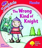 Oxford Reading Tree: Level 4: Songbirds: The Wrong Kind of Knight