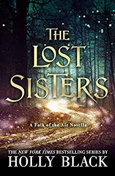 The Lost Sisters: The Folk of the Air Novella by [Black, Holly]