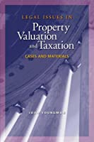 Legal Issues in Property Valuation And Taxation: Cases And Materials