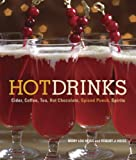 Hot Drinks: Cider, Coffee, Tea, Hot Chocolate, Spiced Punch, Spirits (English Edition)