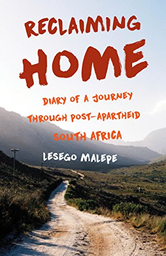 Reclaiming Home: Diary of a Journey Through Post-Apartheid South Africa