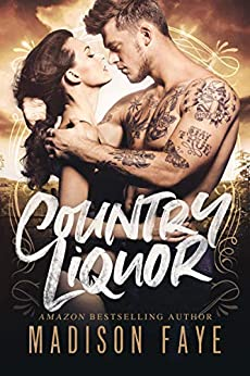 Country Liquor (Sugar County Boys Book 4) by [Faye, Madison]