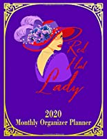 Red Hat Lady: 2020 Monthly Organizer Planner for Red Hat Ladies (Red Hat Ladies Planners)
