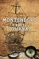 Montenegro Travel Journal: Notebook 120 Pages lined 6x9 Vacation Trip Planner Travel Diary Farewell Gift Holiday Planner