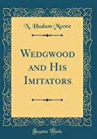 Wedgwood and His Imitators (Classic Reprint)