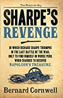 Sharpe's Revenge: Richard Sharpe and the Peace of 1814. Bernard Cornwell (The Sharpe Series)