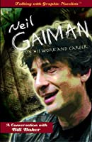 Neil Gaiman on His Work and Career (Talking with Graphic Novelists)