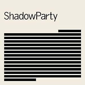 ShadowParty [帯解説 / 国内仕様輸入盤CD] (TRCI-64)