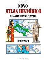 NOVO ATLAS HISTÓRICO DA ANTIGUeIDADE CLÁSSICA