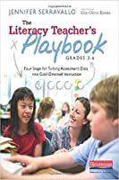 The Literacy Teacher's Playbook, Grades 3-6: Four Steps for Turning Assessment Data into Goal-Directed Instruction