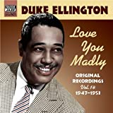 Ellington, Duke: Love You Madly (1947-1953)