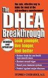 The DHEA Breakthrough: Look Younger, Live Longer, Feel Better 画像