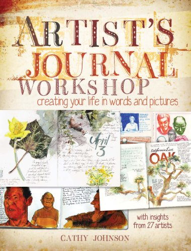 Download Artist's Journal Workshop: Creating Your Life In Words And Pictures 1440308683
