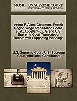 Arthur P. Allen, Chairman, Twelfth Region Wage Stabilization Board, et al., Appellants, V. Grand U.S. Supreme Court Transcript of Record with Supporting Pleadings