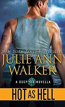 Hot as Hell (The Deep Six Book 0) by [Walker, Julie Ann]