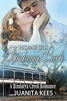 Home to Bindarra Creek (A Bindarra Creek Romance) by [Kees, Juanita]