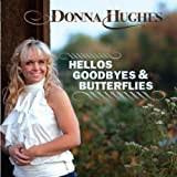 Hellos, Goodbyes & Butterflies by Donna Hughes