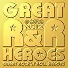 GREAT ROCK'N ROLL HEROES(初回限定盤)(DVD付)()