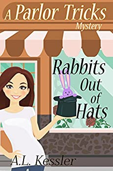 Rabbits Out of Hats (A Parlor Tricks Mystery Book 1) by [Kessler, A.L.]