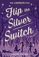 Flip the Silver Switch (Crimson Five)