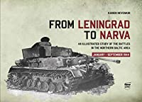 From Leningrad to Narva: An Illustrated Study of the Battles in the Northern Baltic Area, January-September 1944