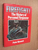 Firefight!: The History of Personal Firepower