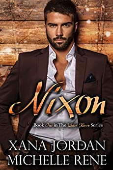 Nixon (Winter Haven Series Book 1) by [Jordan, Xana, Rene, Michelle]