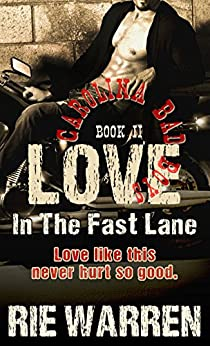 Love: In the Fast Lane (Alpha Male Romance) (Carolina Bad Boys Book 2) by [Warren, Rie]