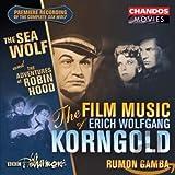 Film Music of Korngold: Sea Wolf / Robin Hood