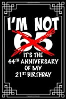 I'm not 65. It's the 44th anniversary of my 21st birthday: A funny, witty, awesome 65th birthday gifts for women and men. This 120 page lined journal notebook will make a great novelty gift and make that special person in your life happy.