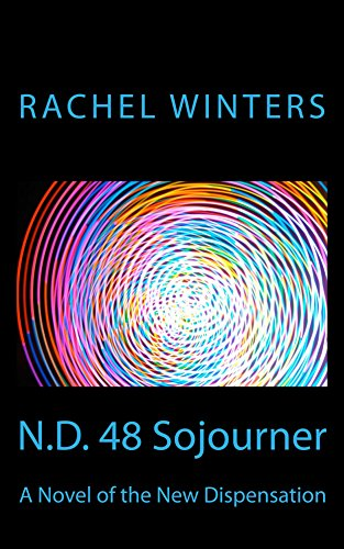 N.D. 48 Sojourner: A Novel of the New Dispensation (English Edition)