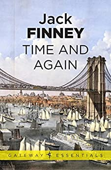 Time And Again: Time and Again: Book One (Gateway Essentials 413) by [Finney, Jack]