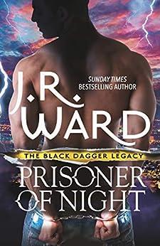 Prisoner of Night (Black Dagger Legacy) by [Ward, J. R.]