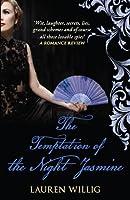 The Temptation of the Night Jasmine. Lauren Willig (Pink Carnation)
