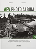 AFV Photo Album: Vol. 3: Panther Tanks and Variants on Czechoslovakian Territory