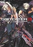 ゴッドイーター3 ザ・コンプリートガイド (ゲーム攻略...