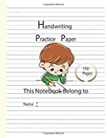 Writing Practice Paper: Handwriting Dotted Lined Paper Notebook for K-3 Students, ABC Kids,Preschool,Home , school,150Pages