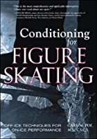 Conditioning for Figure Skating: Off-Ice Techniques for On-Ice Performance by Carl Poe(2002-08-26)
