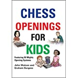 Chess Openings for Kids: Featuring 50 Mighty Opening Systems