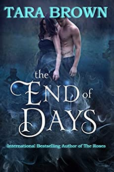 The End of Days: The Light Series 3 by [Brown, Tara]
