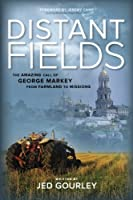 Distant Fields: The Amazing Call of George Markey from Farmland to Missions
