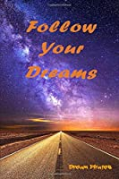 Follow Your Dreams: Motivational Notebook, Journal, Diary (110 Pages, Blank, 6 x 9)