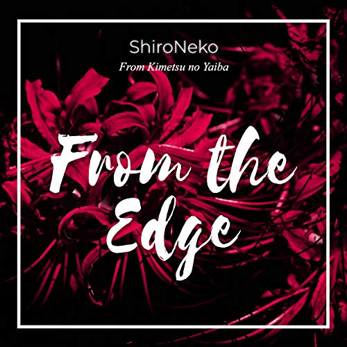 """From the Edge (From """"Kimetsu n..."""