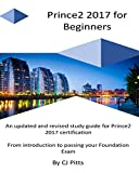 Prince2 2017 for Beginners: A Self Study Guide for Prince2 2017 画像