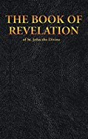 THE BOOK OF REVELATION of St. John the Divine (New Testament)