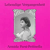 Legendary Voices-Armida Parsi-Pettinella